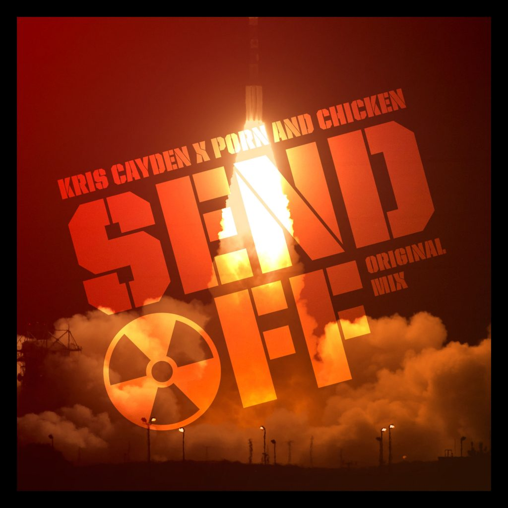 Kris Cayden x Porn & Chicken - Send Off