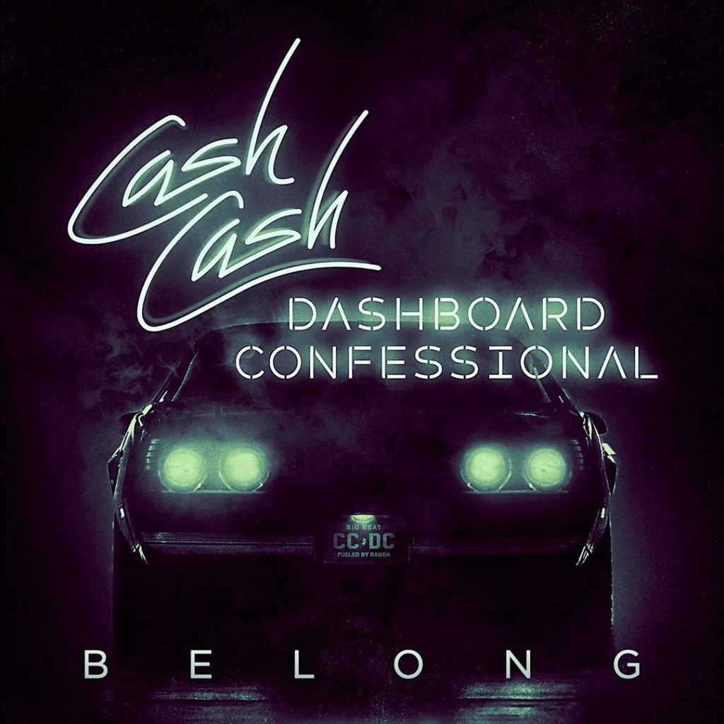 Cash Cash – Belong (Feat. Dashboard Confessional)