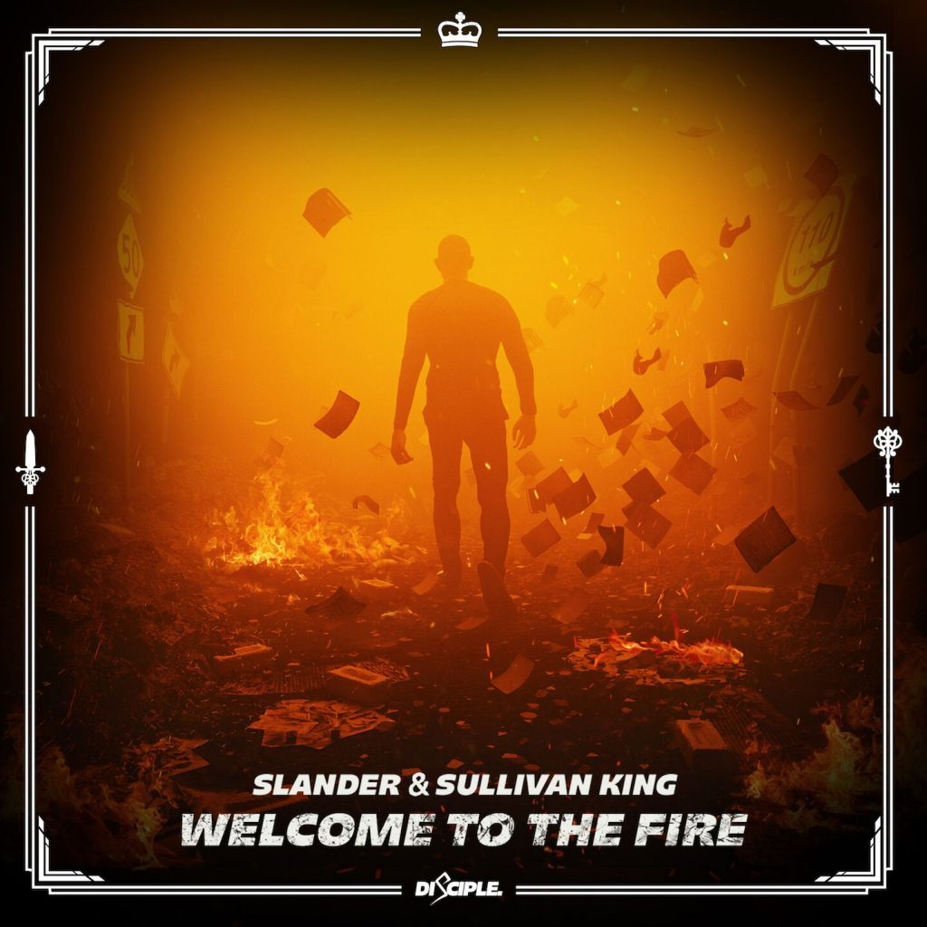 Slander & Sullivan King – Welcome To The Fire