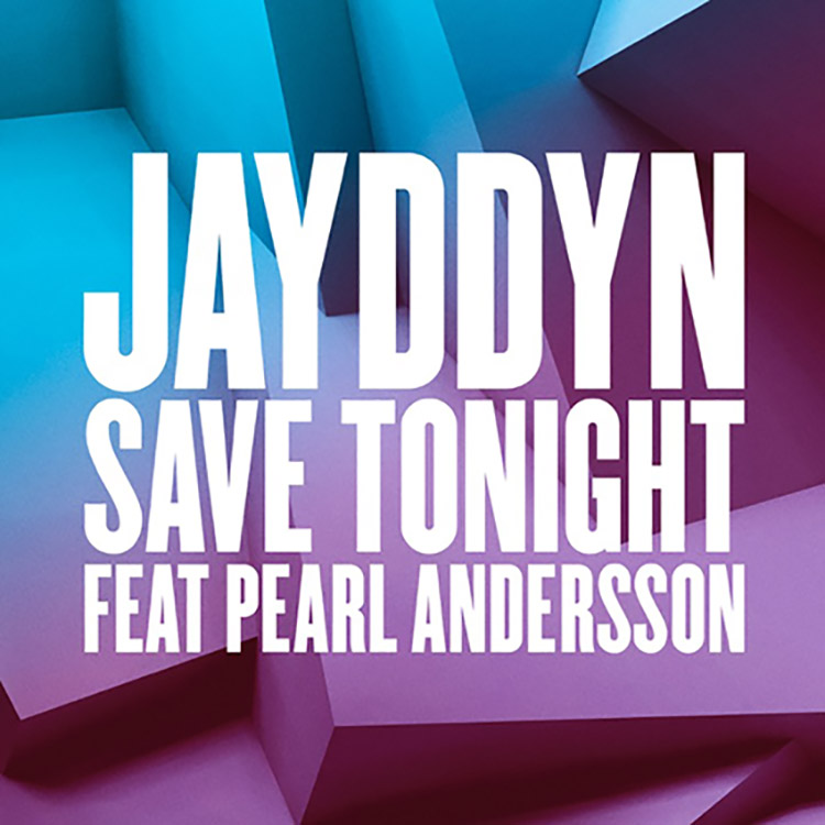 Jayddyn – Save Tonight (Feat. Pearl Andersson)