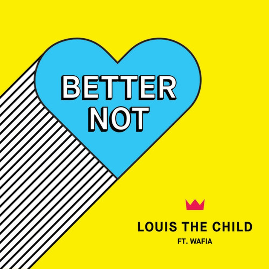 Louis The Child – Better Not (Feat. Wafia)