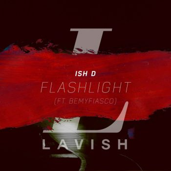 Ish D – Flashlight ft. BeMyFiasco
