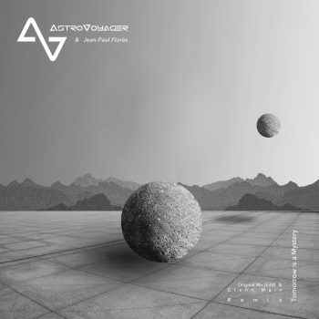 AstroVoyager – Tomorrow Is A Mystery