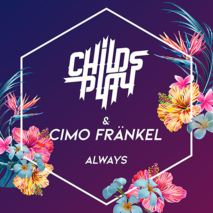 CHILDSPLAY ft. Cimo Fränkel – Always
